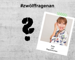 LET'S TALK ABOUT – #zwölffragenan Anja von Rapantinchen