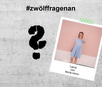 LET'S TALK ABOUT – #zwölffragenan Laura von laurie.mmm