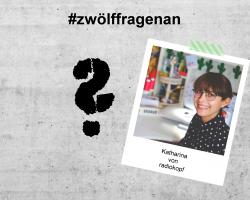 LET'S TALK ABOUT – #zwölffragenan Katharina von radiokopf