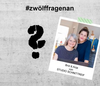 LET'S TALK ABOUT – #zwölffragenan Brid und Anja von STUDIO SCHNITTREIF