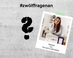 LET'S TALK ABOUT – #zwölffragenan Desireé von Two and a half seams
