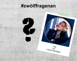 Interview // LET'S TALK ABOUT – #zwölffragenan Lisa von LaLilly Herzileien